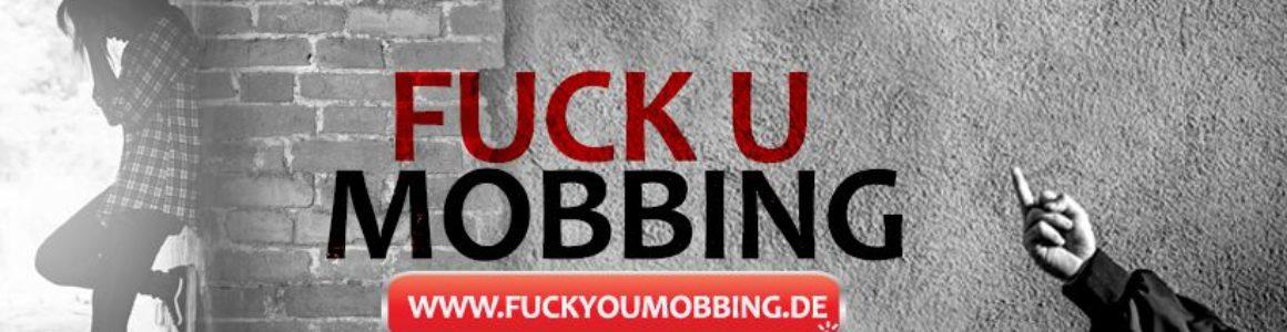 Fuck You Mobbing